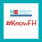 Today is FH Awareness Day